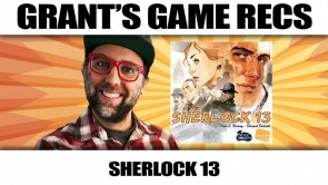 Sherlock 13 - Grant's Game Recs