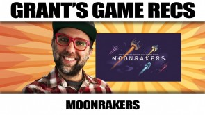 Moonrakers - Grant's Game Recs