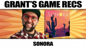 Sonora Board Game Review - Grant's Game Recs