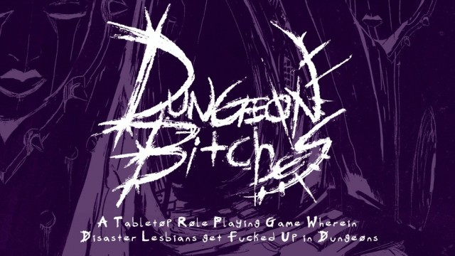 Dungeon Bitches  on Kickstarter Now