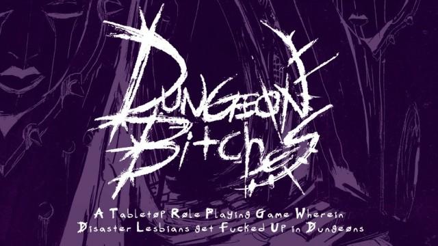 Dungeon Bitches  on Kickstarter Now