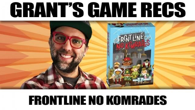 Frontline No Komrades - Grant's Game Recs